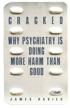 Cracked-why-psychiatry-is-doing-more-harm-than-good