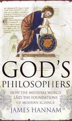 Gods-philosophers-how-the-medieval-world-laid-the-foundations-of-modern-science
