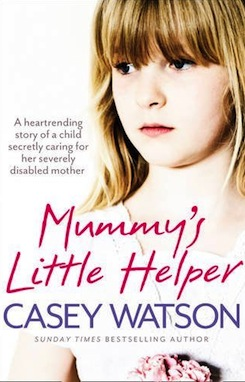Mummys-little-helper-the-heartrending-true-story-of-a-young-girl-secretly-caring-for-her-severely-disabled-mother