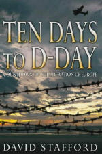 Ten-days-to-d-day-countdown-to-the-liberation-of-europe