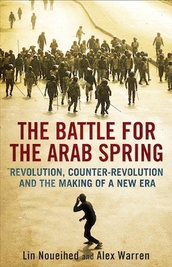The-battle-for-the-arab-spring-revolution-counter-revolution-and-the-making-of-a-new-era
