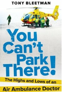 You-cant-park-there-the-highs-and-lows-of-an-air-ambulance-doctor